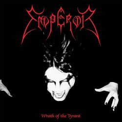 Emperor / Wrath of the tyrant