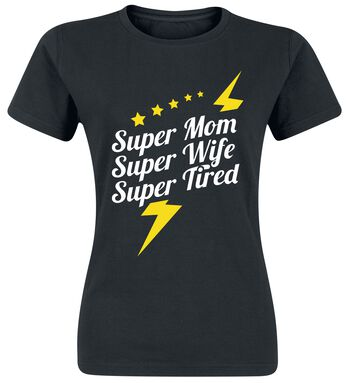 Super Mom - Super Wife - Super Tired
