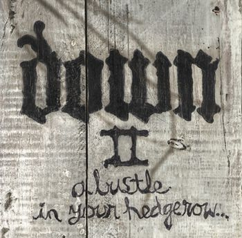 Down II - A Bustle In Your Hedgerow
