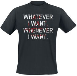Whatever I Want. Whenever I Want.