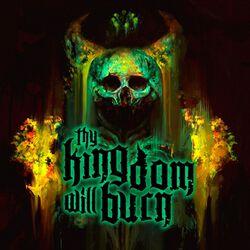 Thy Kingdom Will Burn