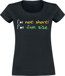 I´m Not Short! I´m Fun Size.