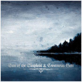 Sun Of The Sleepless / Cavernous Gate