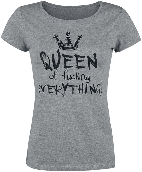 Shirt prodotti Queen Everything i Tutti Of Of T Fucking Everything Queen Fucking xf0qwI