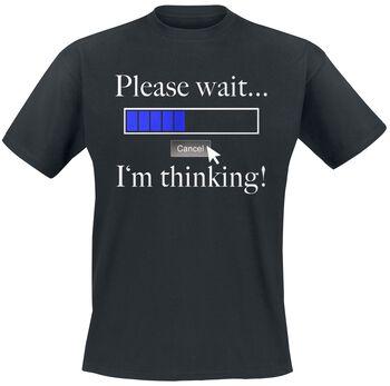 Please Wait ... I'm Thinking!